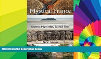 Ebook Best Deals  A Guide to Mystical France: Secrets, Mysteries, Sacred Sites  Full Ebook