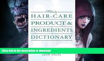 READ BOOK  Hair Care Product and Ingredients Dictionary (Milady s Hair Care Product Ingredients