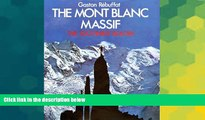 Ebook Best Deals  The Mont Blanc Massif: The 100 Finest Routes  Buy Now