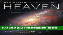 Best Seller A Glimpse of Heaven 2016: Biblical Words of Inspiration and Images from the Hubble