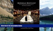 Best Buy PDF  Bordeaux Bootcamp: The Insider tasting Guide to Bordeaux Basics  Best Seller Books
