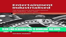 Ebook Entertainment Industrialised: The Emergence of the International Film Industry, 1890-1940