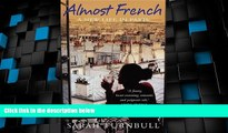 Deals in Books  Almost French: A New Life in Paris  Premium Ebooks Online Ebooks