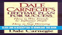 PDF Dale Carnegie s Lifetime Plan for Success: The Great Bestselling Works Complete In One Volume
