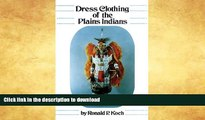 FAVORITE BOOK  Dress Clothing of the Plains Indians (The Civilization of the American Indian