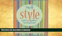 READ  Swell Style: A Girl s Guide to Turning Heads (Swell Little Books) FULL ONLINE