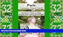 Buy NOW  Paris Unanchor Travel Guide - Art Lovers  Paris: A 2-Day Artistic Tour of the City of