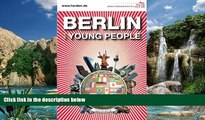 Best Buy Deals  Berlin for Young People  Full Ebooks Most Wanted