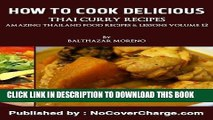[PDF] How to Cook Delicious Thai Curry Recipes Thai Food Recipes (Amazing Thailand Food Recipes
