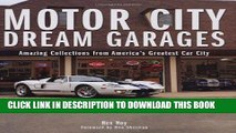 [PDF] Epub Motor City Dream Garages: Amazing Collections from America s Greatest Car City Full