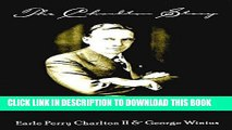 Ebook The Charlton Story: Earle Perry Charlton, 1863-1930, One of the Five Founders of the F. W.