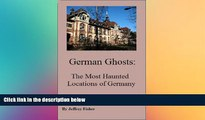 Ebook Best Deals  German Ghosts: The Most Haunted Locations of Germany  Most Wanted