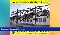 Ebook Best Deals  Dachau Concentration Camp: A Self-guided Pictorial Sightseeing Tour (Visual