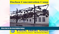 Ebook deals  Dachau Concentration Camp: A Self-guided Pictorial Sightseeing Tour (Visual Travel