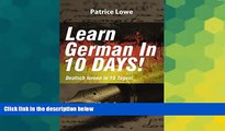 Must Have  Learn German In 10 DAYS!: Effective Course to Learn the Basics of the German Language