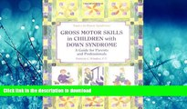 READ BOOK  Gross Motor Skills in Children with Down Syndrome: A Guide for Parents and