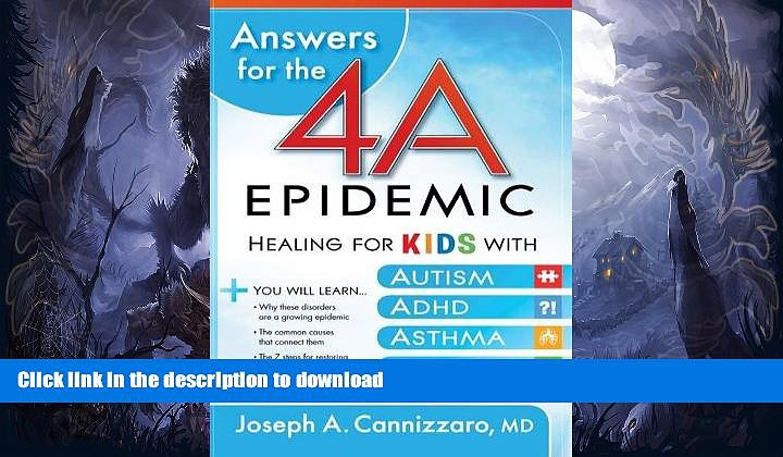 READ  Answers for the 4-A Epidemic: Healing for Kids with Autism, ADHD, Asthma, and Allergies