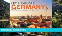 Big Deals  Let s Explore Germany (Most Famous Attractions in Germany): Germany Travel Guide