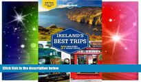 Ebook Best Deals  Lonely Planet Ireland s Best Trips (Travel Guide)  Most Wanted