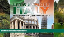 Big Deals  Let s Explore Italy (Most Famous Attractions in Italy): Italy Travel Guide (Children s