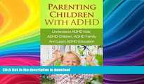 READ  Parenting Children With ADHD - Understand ADHD Kids, ADHD Children, ADHD Family And Learn