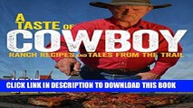 [PDF] A Taste of Cowboy: Ranch Recipes and Tales from the Trail Popular Online