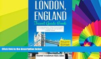 Must Have  London: London, England: Travel Guide Book-A Comprehensive 5-Day Travel Guide to