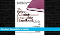 EBOOK ONLINE  The School Administrator Internship Handbook: Leading, Mentoring, and Participating