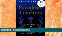 FAVORITE BOOK  Paradoxes of Learning: On Becoming an Individual in Society (Jossey Bass Higher