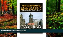 Best Deals Ebook  Jaw-Dropping Geography: Fun Learning Facts About Super Scotland: Illustrated Fun