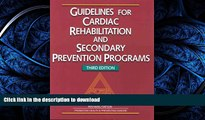 READ BOOK  Guidelines for Cardiac Rehabilitation and Secondary Prevention Programs: American