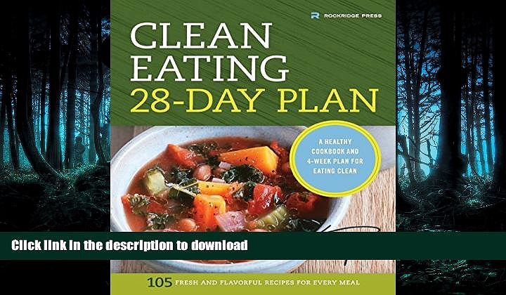 FAVORITE BOOK  Clean Eating 28-Day Plan: A Healthy Cookbook and 4-Week Plan for Eating Clean  GET