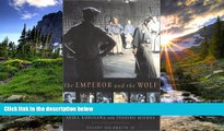 FREE PDF  The Emperor and the Wolf: The Lives and Films of Akira Kurosawa and Toshiro Mifune