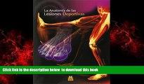 liberty books  ANATOM�A DE LAS LESIONES DEPORTIVAS, LA (Color) (Spanish Edition) full online