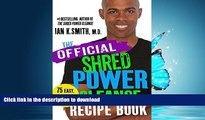 READ BOOK  SHRED Power Cleanse Official Recipe Book: Official Companion to the SHRED Power