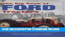 Read Now The Big Book of Ford Tractors: The Complete Model-by-Model Encyclopedia...Plus Classic