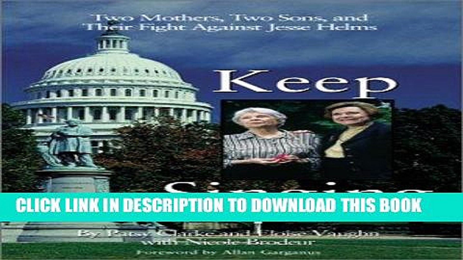 [PDF] Keep Singing: Two Mothers, Two Sons, and Their Fight Against Jesse Helms Full Online