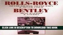 Read Now Rolls-Royce Bentley: Silver Wraith, Silver Dawn   Silver Cloud : Mk Vi, R-Series