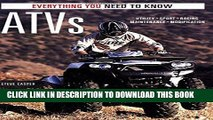 Read Now ATVs: Everything You Need to Know (Everything You Need to Know) Download Online