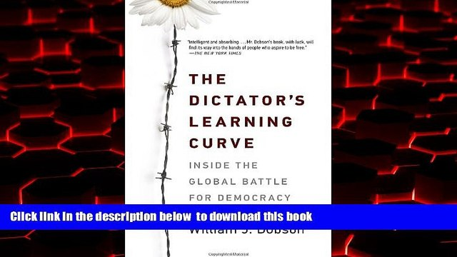 Best books  The Dictator s Learning Curve: Inside the Global Battle for Democracy online