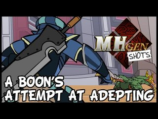 MHgen SHOTS: A Boon's attempt at Adepting
