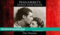FREE PDF  Navarro s Silent Film Guide: A Comprehensive Look at American Silent Cinema  FREE BOOOK