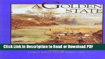 Read A Golden State: Mining and Economic Development in Gold Rush California (California History
