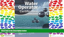 Fresh eBook  Water Operator Certification Study Guide: A Guide to Preparing for Water Treatment