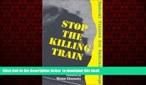 liberty books  Stop the Killing Train: Radical Visions for Radical Change online