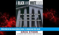Read book  A Black and White Case: How Affirmative Action Survived Its Greatest Legal Challenge
