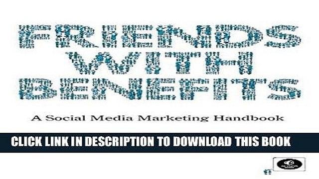 [PDF] Epub Friends with Benefits: A Social Media Marketing Handbook Full Online