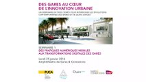 Pratiques numériques et transformations digitales des gares - Fabrice Morenon, secrétaire général de Gares & Connexions
