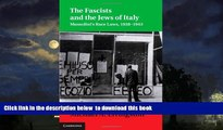 Best books  The Fascists and the Jews of Italy: Mussolini s Race Laws, 1938-1943 (Studies in Legal