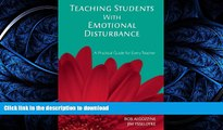 READ BOOK  Teaching Students with Emotional Disturbance: A Practical Guide for Every Teacher (A
